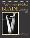 Pattern-Welded Blade: Artistry in Iron (Equipment & Techniques)