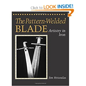 Pattern-Welded Blade: Artistry In Iron Jim Hrisoulas