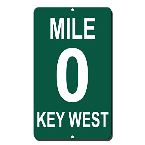 Aluminum Metal Sign Funny Mile 0 Key West Informative Novelty Wall Art Vertical 8INx12IN