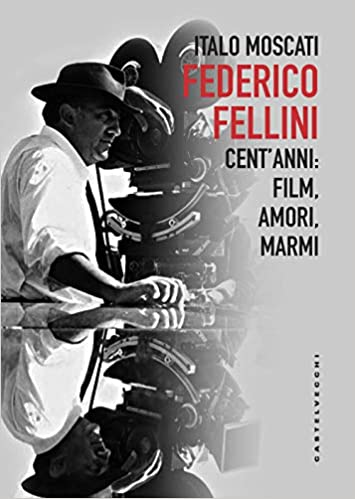 Federico Fellini: Cent'anni: film, amori, marmi