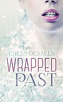 Wrapped in the Past by [Desalls, Chess]