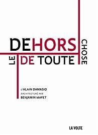 Le dehors de toute chose par Alain Damasio