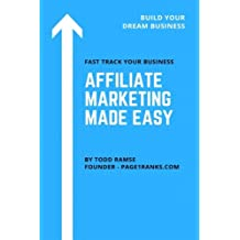 Affiliate Marketing Made Easy: From Overwhelmed To Overjoyed:  Here Are The 20 Critical Checklists You Need  To Make Affiliate Marketing Faster, Easier  And More Profitable Than Ever Before!?