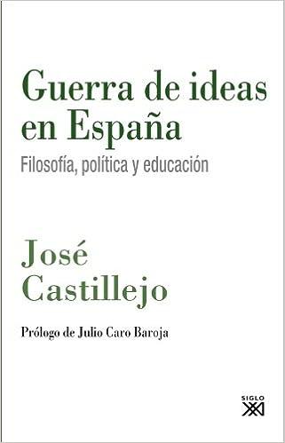 Guerra de ideas en España: Filosofía, política y educación Olivar de Castillejo: Amazon.es: Castillejo, José, Caro Baroja, Julio: Libros