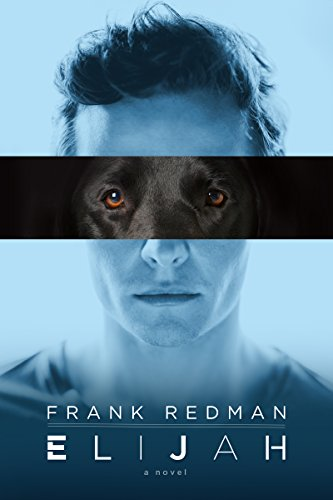 ELIJAH: A Suspense Novel by [Redman, Frank]