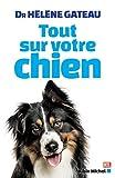 Tout sur votre chien (AM.VQUOT LOISIR) (French Edition) by