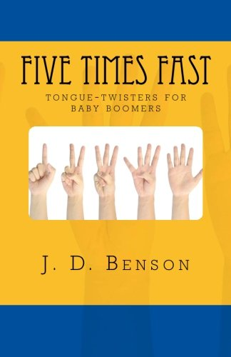 Read Online Five Times Fast: tongue-twisters for baby-boomers PDF