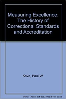 Book Measuring Excellence: The History of Correctional Standards and Accreditation