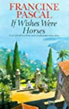 Front cover for the book If Wishes Were Horses... by Francine Pascal