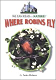 Where Robins Fly, Anita Holmes, 0761411097