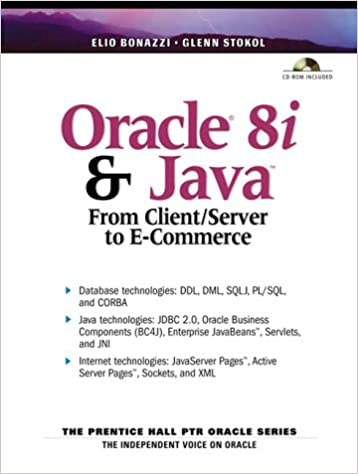 Oracle 8i and Java: From Client Server to E-Commerce: Elio