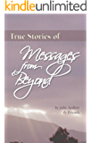 True Stories of Messages from Beyond