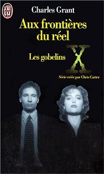 The X-Files, tome 1 : Les gobelins  par Grant
