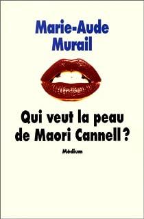 Qui veut la peau de Maori Cannell ? - Marie-Aude Murail - Babelio