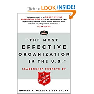 The Most Effective Organization in the U.S.: Leadership Secrets of the Salvation Army Robert Watson and James Benjamin Brown