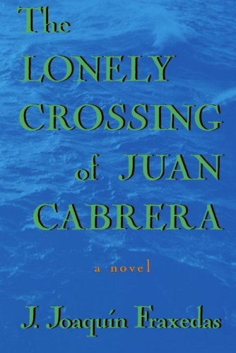 The Lonely Crossing of Juan Cabrera: A Novel