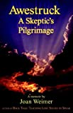 Awestruck - a Skeptic's Pilgrimage, Joan Weimer, 1598581147