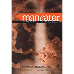 Maneater: And Other True Stories of a Life in Infectious Disease
