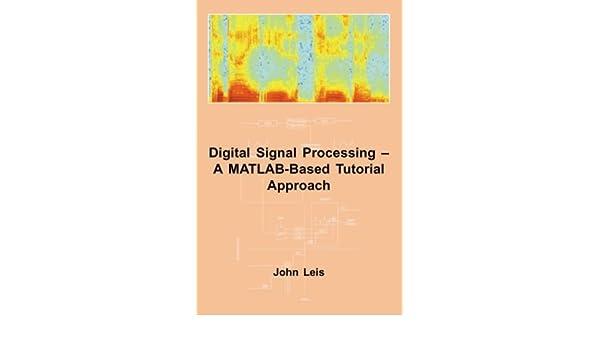 Digital Signal Processing - A MATLAB-Based Tutorial Approach