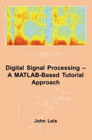 Digital Signal Processing: A MATLAB-Based Tutorial Approach