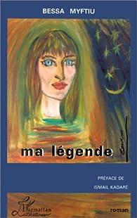 Ma légende par Bessa Myftiu