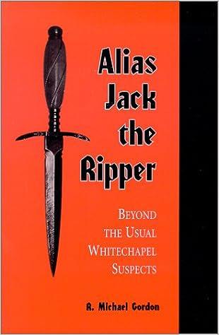 Alias Jack the Ripper: Beyond the Usual Whitechapel Suspects: Amazon.es: R. Michael Gordon: Libros en idiomas extranjeros