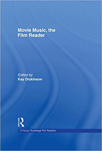 Read Movie Music, The Film Reader (In Focus: Routledge Film Readers) PDF, azw (Kindle), ePub, doc, mobi