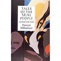 Tales of the Seal People: Scottish Folk Tales (International Folk Tale Series)