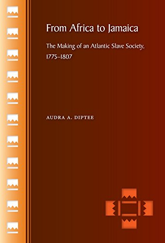 From Africa to Jamaica: The Making of an Atlantic Slave Society, 1775–1807