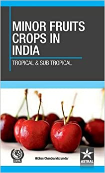 Minor Fruit Crops Of India: Tropical And Subtropical por Bibhas Chandra Mazumdar Gratis