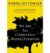 [ WE ARE ALL COMPLETELY BESIDE OURSELVES ] BY Fowler, Karen Joy ( AUTHOR )May-30-2013 ( Hardcover )