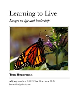 Learning to Live: Essays on Life and Leadership by [Heuerman, Tom]