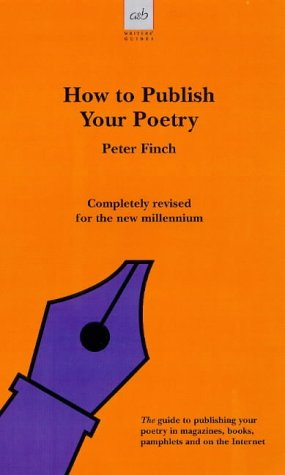 How to Publish Your Poetry (Allison & Busby Writers' Guides)