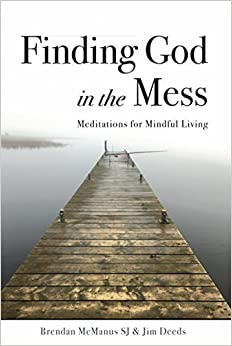 Book Finding God in the Mess: Meditations for Mindful Living