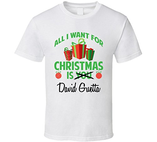 All I Want for Christmas is You David Guetta Funny Xmas Gift T Shirt 2XL White