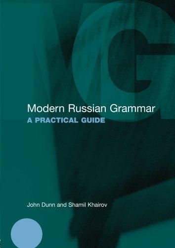 Modern Russian Grammar: A Practical Guide (Modern Grammars) by Routledge