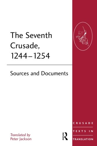 The Seventh Crusade, 1244-1254 (Crusade Texts in Translation)