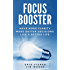 Focus Booster: Have More Clarity Make Better Decisions Live A Better Life