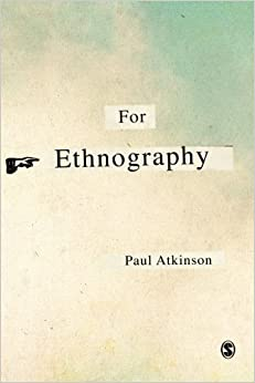 For Ethnography by Paul Anthony Atkinson (2015-01-02)
