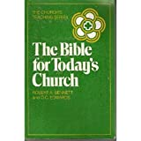 The Bible for Today's Church, Robert A. Bennett and O. C. Edwards, 081642215X
