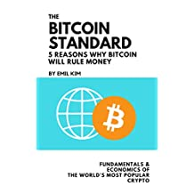 The Bitcoin Standard: 5 Reasons Why Bitcoin Will Rule Money