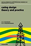 img - for Casing Design - Theory and Practice (Developments in Petroleum Science) book / textbook / text book