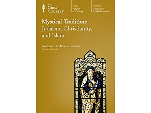 Mystical Tradition: Judaism, Christianity, Islam by