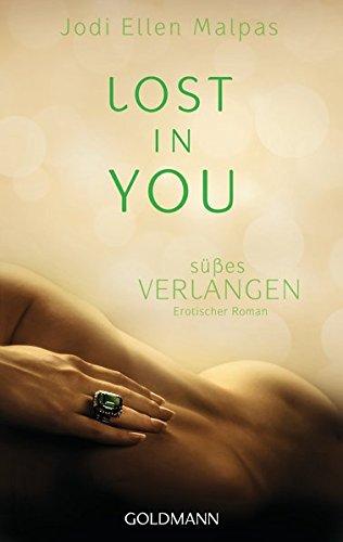 Lost in you. Süßes Verlangen: Die Lost-Saga 2 - Erotischer Roman