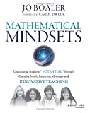 Mathematical Mindsets: Unleashing Students′ Potential through Creative Math, Inspiring Messages and Innovative Teaching