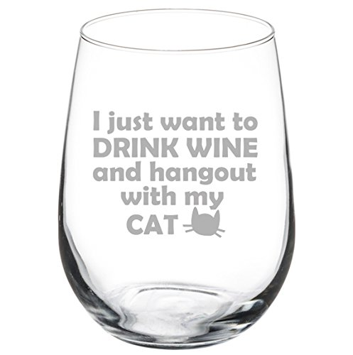 17 oz Stemless Wine Glass Funny I just want to drink wine and hang out with my cat