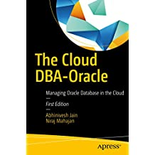 The Cloud DBA-Oracle: Managing Oracle Database in the Cloud