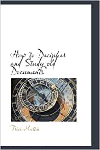 how to decipher and study old documents