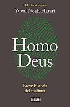 Homo Deus: Breve historia del mañana de [Harari, Yuval Noah]