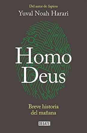Homo Deus: Breve historia del mañana eBook: Yuval Noah